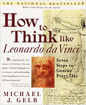 How to Think Like Leonardo da Vinci: Seven Steps to Genius Every Day