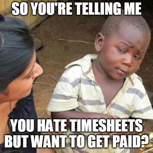 Timesheet meme for those who hate timesheets #6