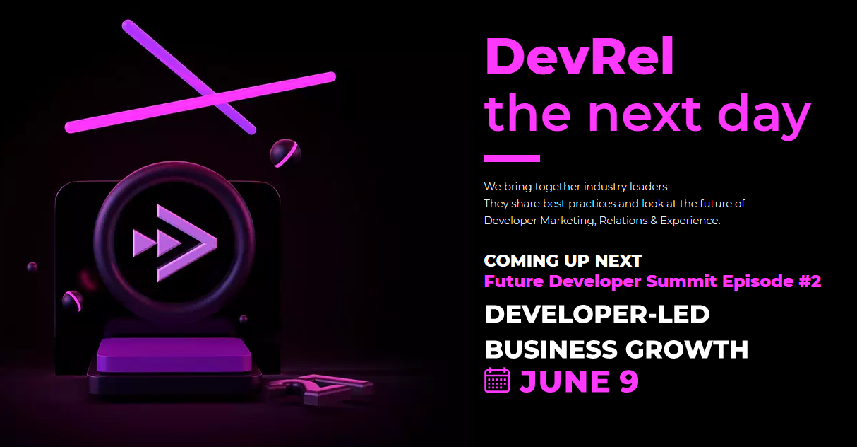 Future Developer Summit 2021: DevRel, The Next Day Developer Conference